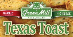 Green Mill Restaurant Style Texas Toast
